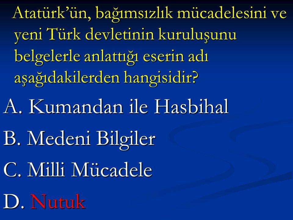 Atatürk'ün, bağımsızlık mücadelesini ve yeni Türk devletinin kuruluşunu belgelerle anlattığı eserin adı aşağıdakilerden hangisidir? Atatürk'ün, bağıms