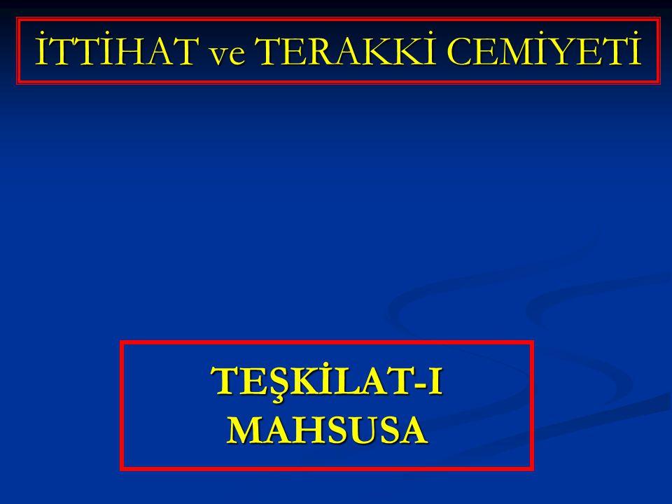 İTTİHAT ve TERAKKİ CEMİYETİ TEŞKİLAT-I MAHSUSA