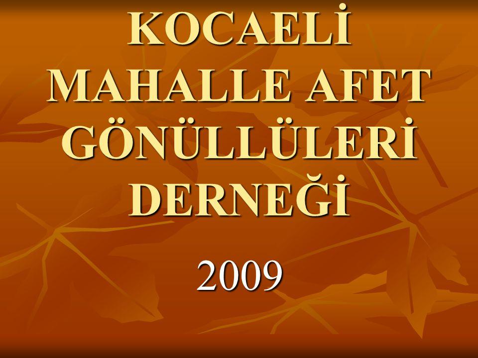 KOCAELİ MAHALLE AFET GÖNÜLLÜLERİ DERNEĞİ 2009