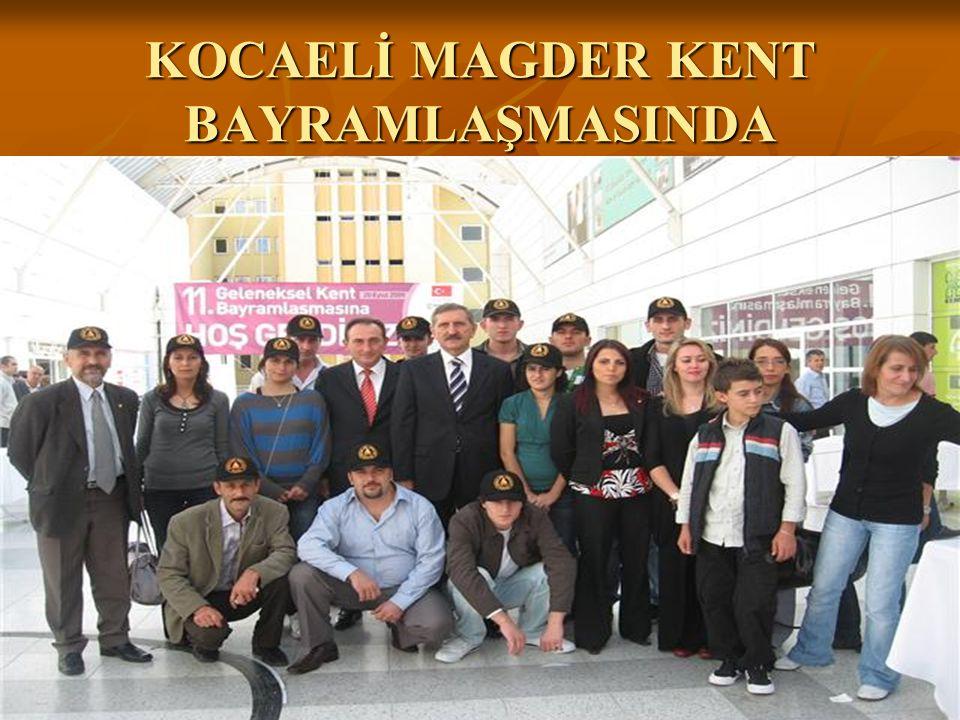 KOCAELİ MAGDER KENT BAYRAMLAŞMASINDA