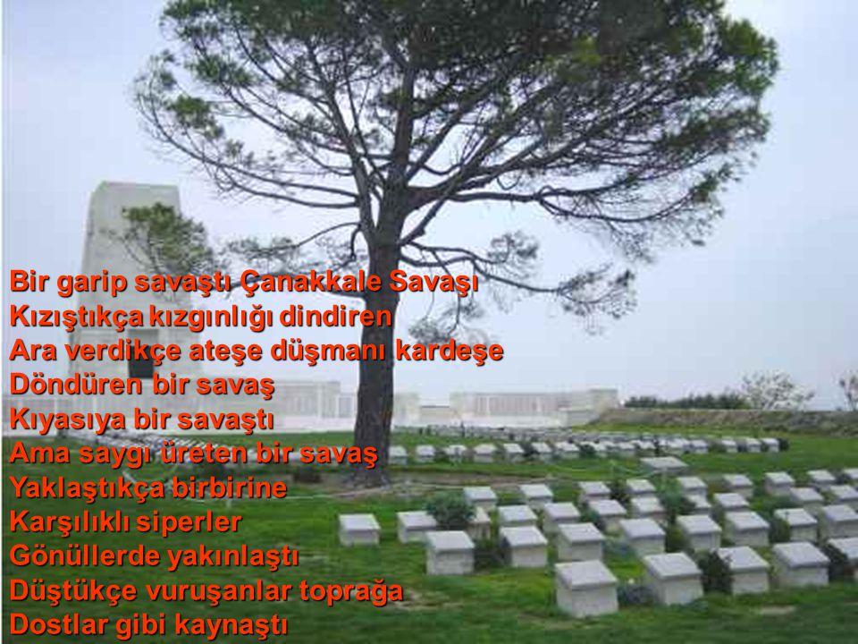 Bizi Ne tapun yıldırır. Ne kurşunun. Çünkü artık Başladı cengimiz. Er meydanında bulunmaz dengimiz... Sen misin Mustafa Kemal' im ileri diyen? İşte fı