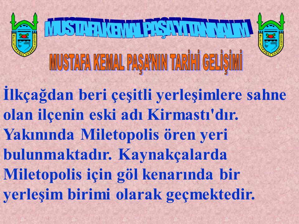 İlkçağdan beri çeşitli yerleşimlere sahne olan ilçenin eski adı Kirmastı'dır. Yakınında Miletopolis ören yeri bulunmaktadır. Kaynakçalarda Miletopolis