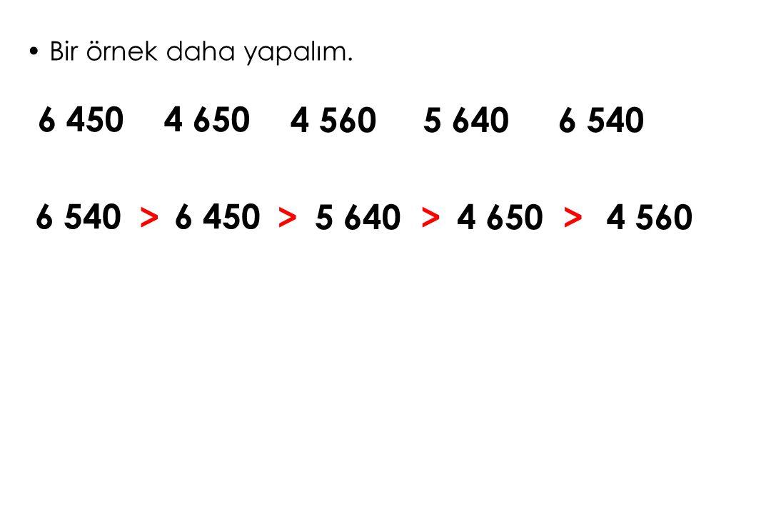6 4504 650 4 5605 6406 540 6 450 5 6404 6504 560 >>>> Bir örnek daha yapalım.