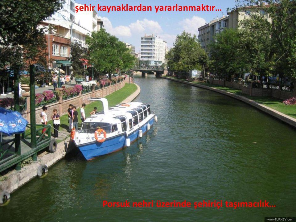 şehir kaynaklardan yararlanmaktır… Porsuk nehri üzerinde şehiriçi taşımacılık…