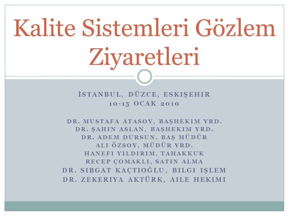 İSTANBUL, DÜZCE, ESKIŞEHIR 10-15 OCAK 2010 DR. MUSTAFA ATASOY, BAŞHEKIM YRD.