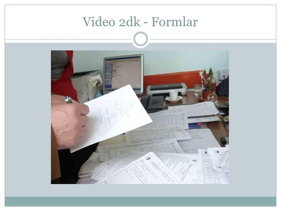 Video 2dk - Formlar
