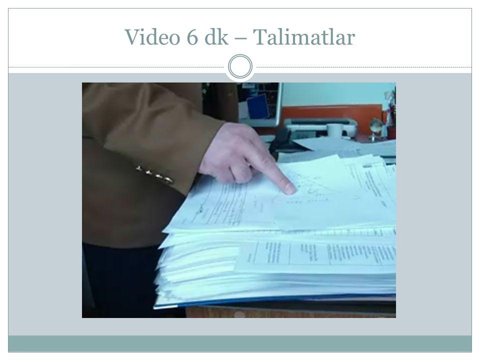 Video 6 dk – Talimatlar