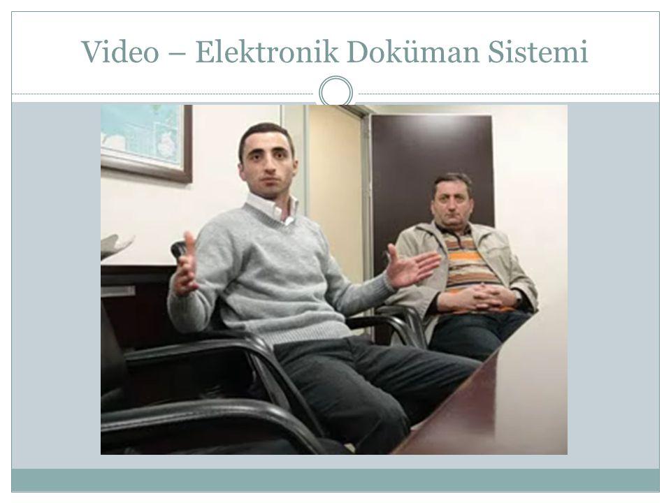 Video – Elektronik Doküman Sistemi