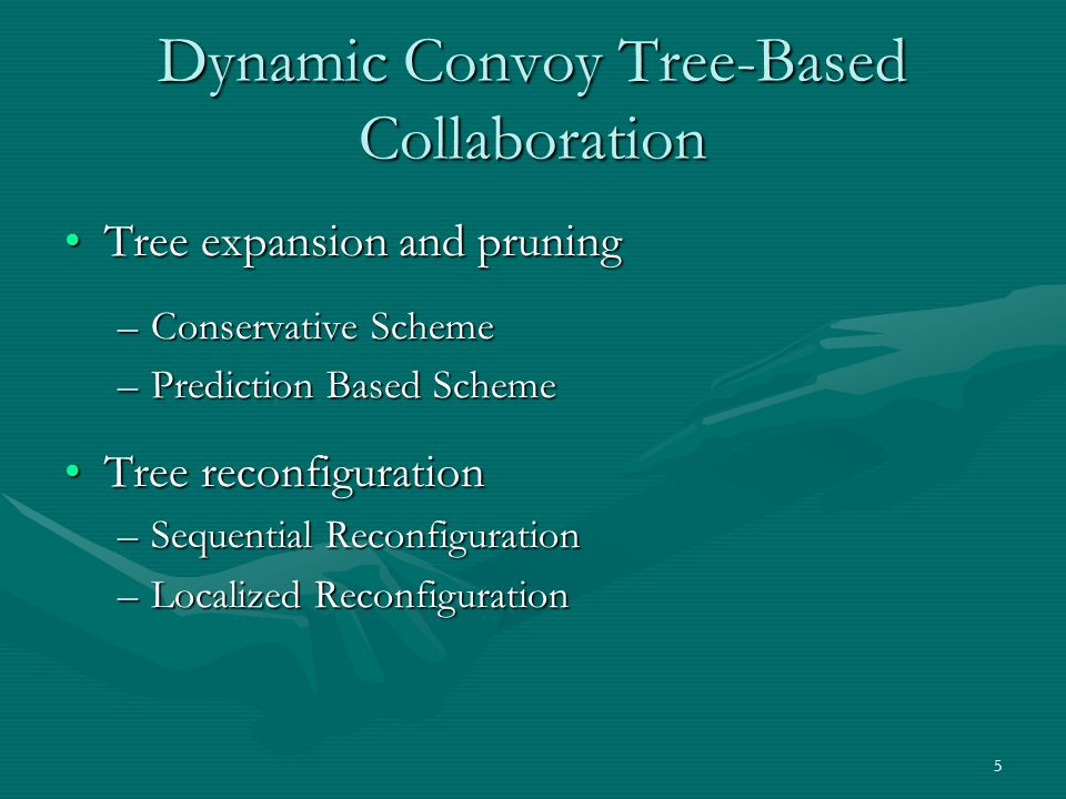 5 Dynamic Convoy Tree-Based Collaboration Tree expansion and pruningTree expansion and pruning –Conservative Scheme –Prediction Based Scheme Tree reco