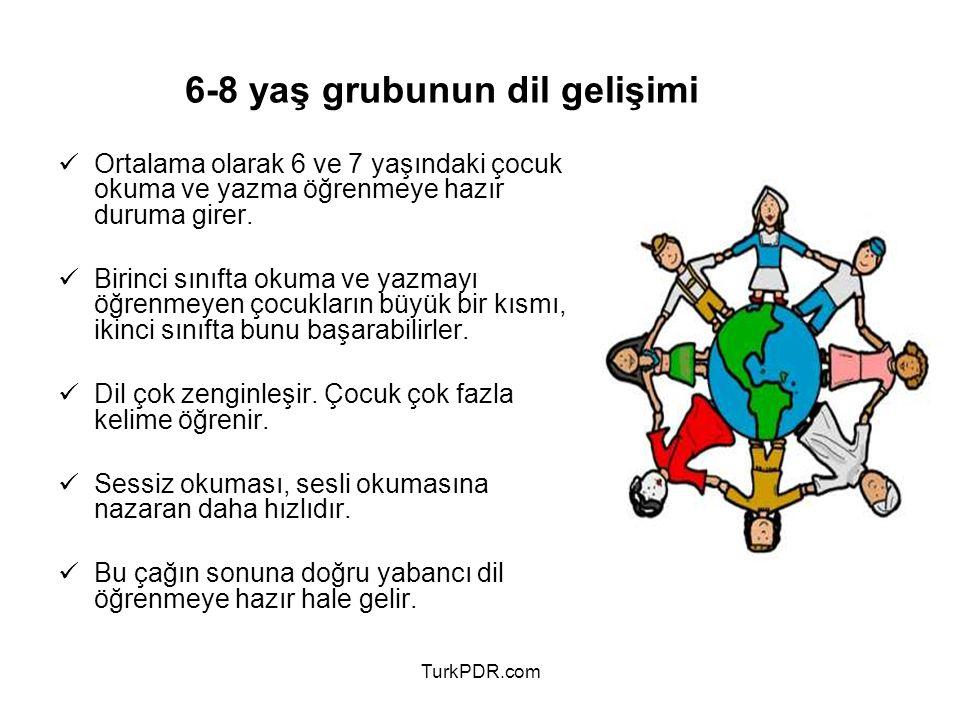 TurkPDR.com 6-8 yaş grubunun dil gelişimi Ortalama olarak 6 ve 7 yaşındaki çocuk okuma ve yazma öğrenmeye hazır duruma girer. Birinci sınıfta okuma ve