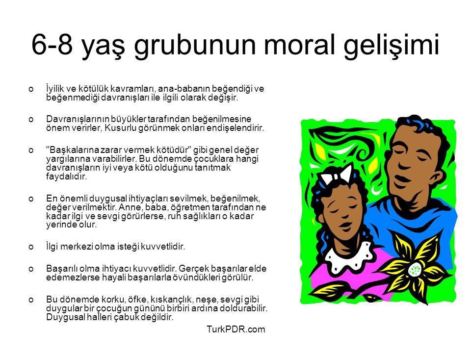 TurkPDR.com 6-8 yaş grubunun moral gelişimi oİyilik ve kötülük kavramları, ana-babanın beğendiği ve beğenmediği davranışları ile ilgili olarak değişir