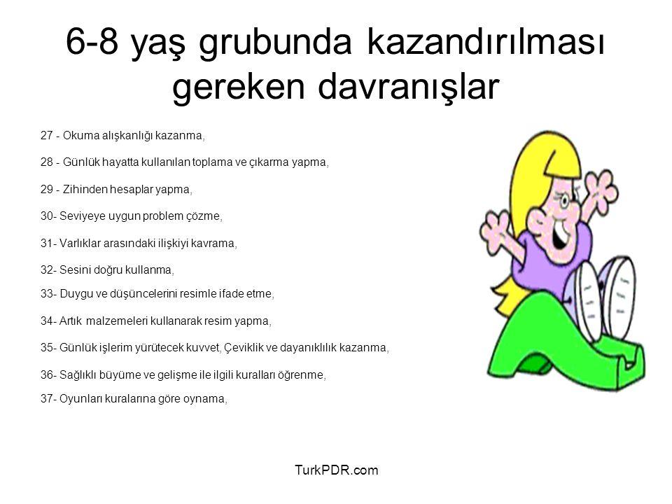 TurkPDR.com 27 - Okuma alışkanlığı kazanma, 28 - Günlük hayatta kullanılan toplama ve çıkarma yapma, 29 - Zihinden hesaplar yapma, 30- Seviyeye uygun