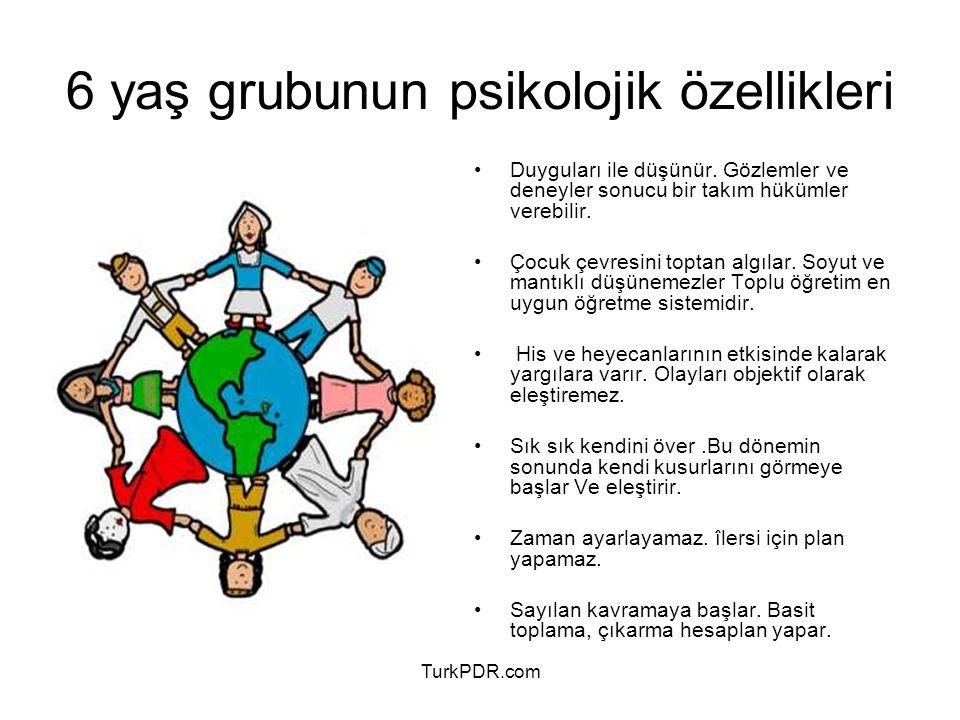 TurkPDR.com 6 yaş grubunun psikolojik özellikleri Duyguları ile düşünür. Gözlemler ve deneyler sonucu bir takım hükümler verebilir. Çocuk çevresini to