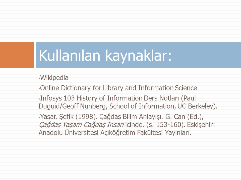 Wikipedia Online Dictionary for Library and Information Science Infosys 103 History of Information Ders Notları (Paul Duguid/Geoff Nunberg, School of