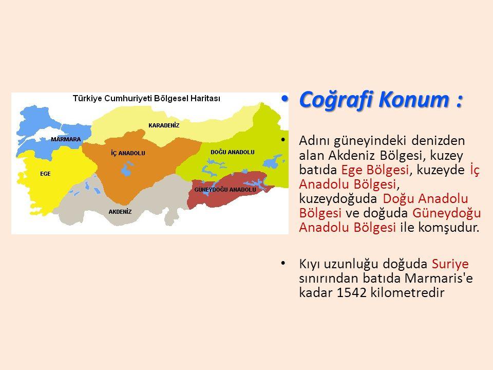 Coğrafi Konum : Coğrafi Konum : Adını güneyindeki denizden alan Akdeniz Bölgesi, kuzey batıda Ege Bölgesi, kuzeyde İç Anadolu Bölgesi, kuzeydoğuda Doğu Anadolu Bölgesi ve doğuda Güneydoğu Anadolu Bölgesi ile komşudur.