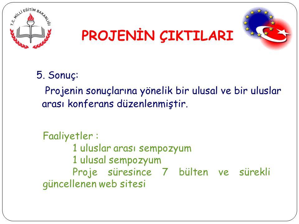 PROJENİN ÇIKTILARI 5.