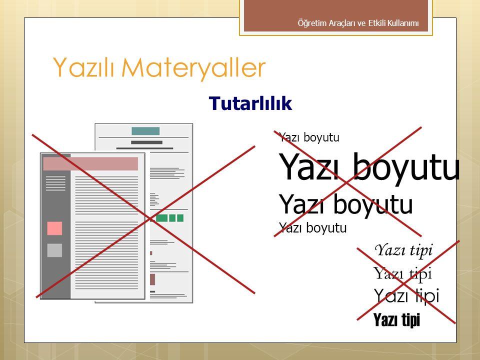 Yazılı Materyaller Tutarlılık Yazı boyutu Yazı tipi Öğretim Araçları ve Etkili Kullanımı