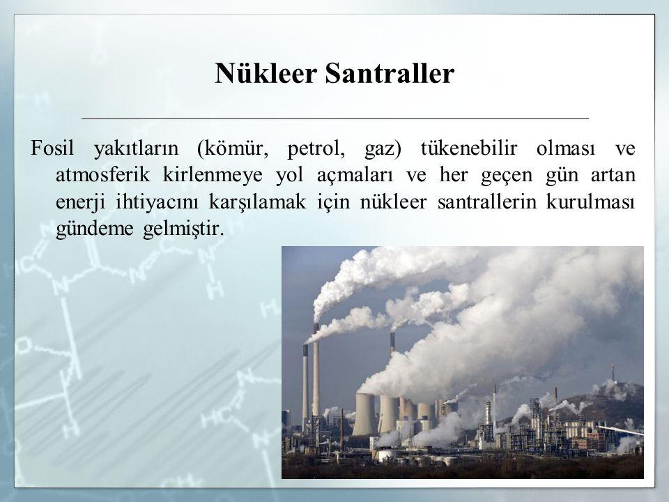 Nükleer Santraller Basınç kabı: Yakıtların tümünü barındıran ve buhar üretmek için kullanılan, yüksek basınçtaki soğutma suyunu içinde tutan kısımdır.