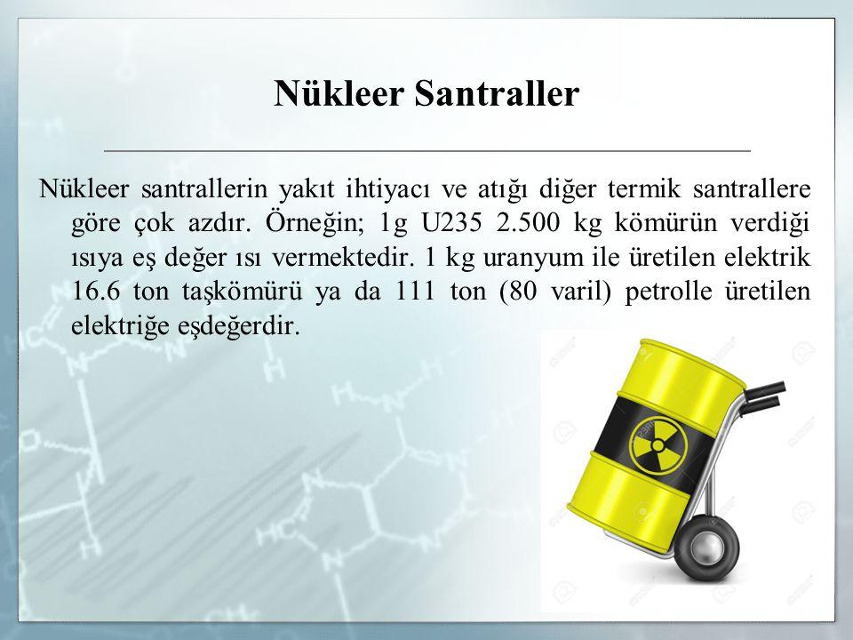 Nükleer Santraller Atık Toplama Sistemi: Nükleer santrallerin en önemli işlev gören sistemlerinden biridir.