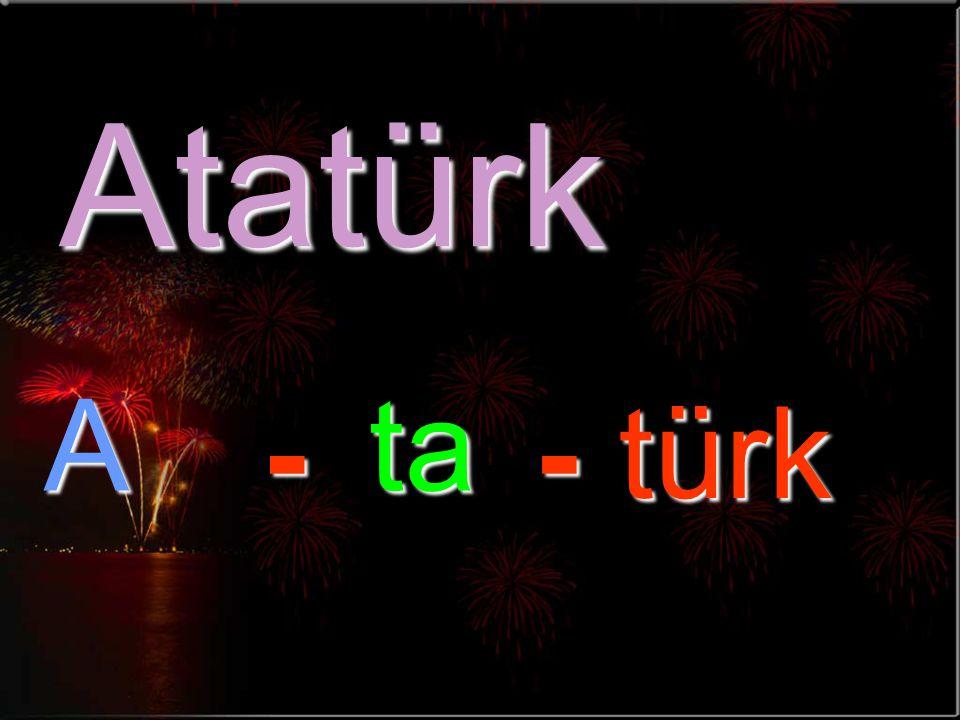 Atatürk Ata türk--