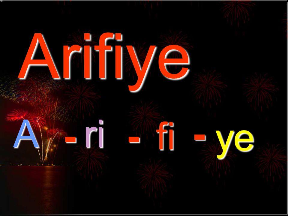Arifiye Ari fi-- -ye