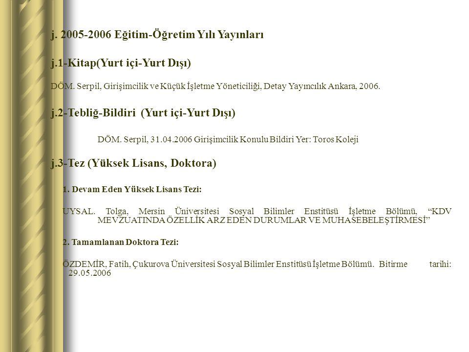 j. 2005-2006 Eğitim-Öğretim Yılı Yayınları j.1-Kitap(Yurt içi-Yurt Dışı) DÖM. Serpil, Girişimcilik ve Küçük İşletme Yöneticiliği, Detay Yayıncılık Ank