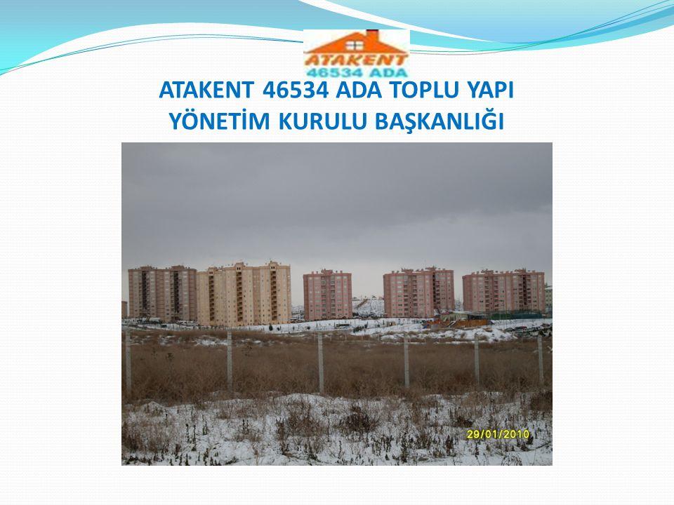 ATAKENT 46534 ADA TOPLU YAPI YÖNETİM KURULU BAŞKANLIĞI