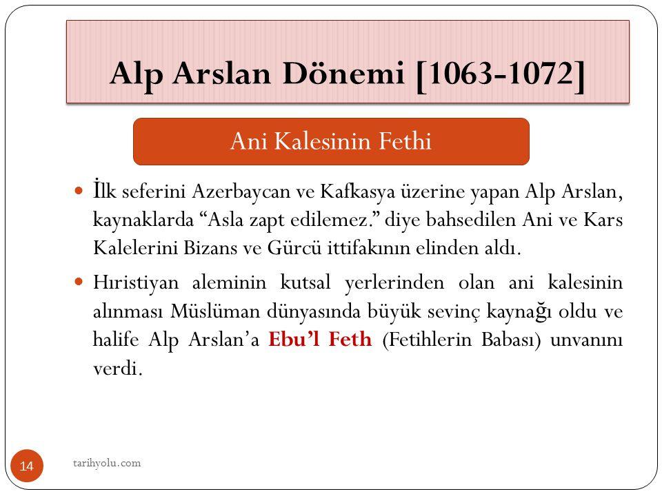 """Alp Arslan Dönemi [1063-1072] İ lk seferini Azerbaycan ve Kafkasya üzerine yapan Alp Arslan, kaynaklarda """"Asla zapt edilemez."""" diye bahsedilen Ani ve"""