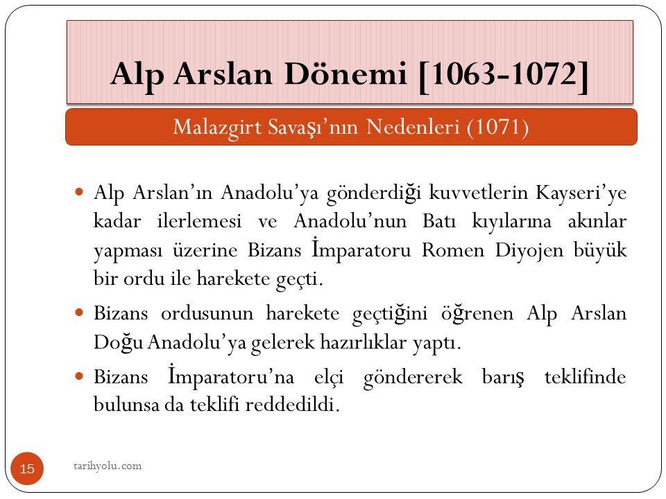 Alp Arslan'ın Anadolu'ya gönderdi ğ i kuvvetlerin Kayseri'ye kadar ilerlemesi ve Anadolu'nun Batı kıyılarına akınlar yapması üzerine Bizans İ mparator