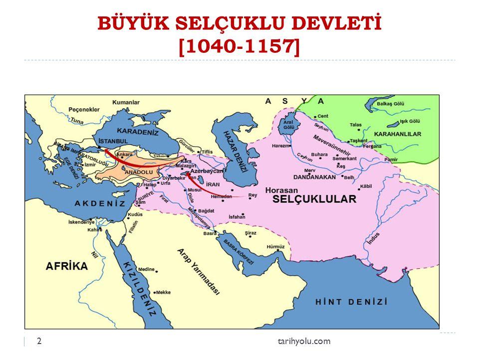 BÜYÜK SELÇUKLU DEVLETİ [1040-1157] 2tarihyolu.com