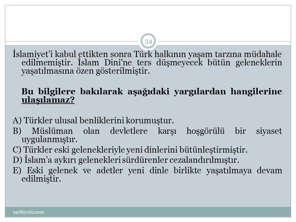 İslamiyet'i kabul ettikten sonra Türk halkının yaşam tarzına müdahale edilmemiştir. İslam Dini'ne ters düşmeyecek bütün geleneklerin yaşatılmasına öze