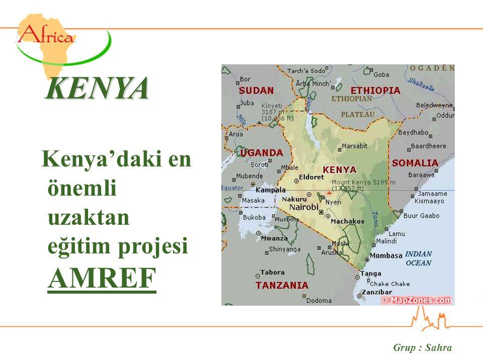 Grup : Sahra KENYA Kenya'daki en önemli uzaktan eğitim projesi AMREF