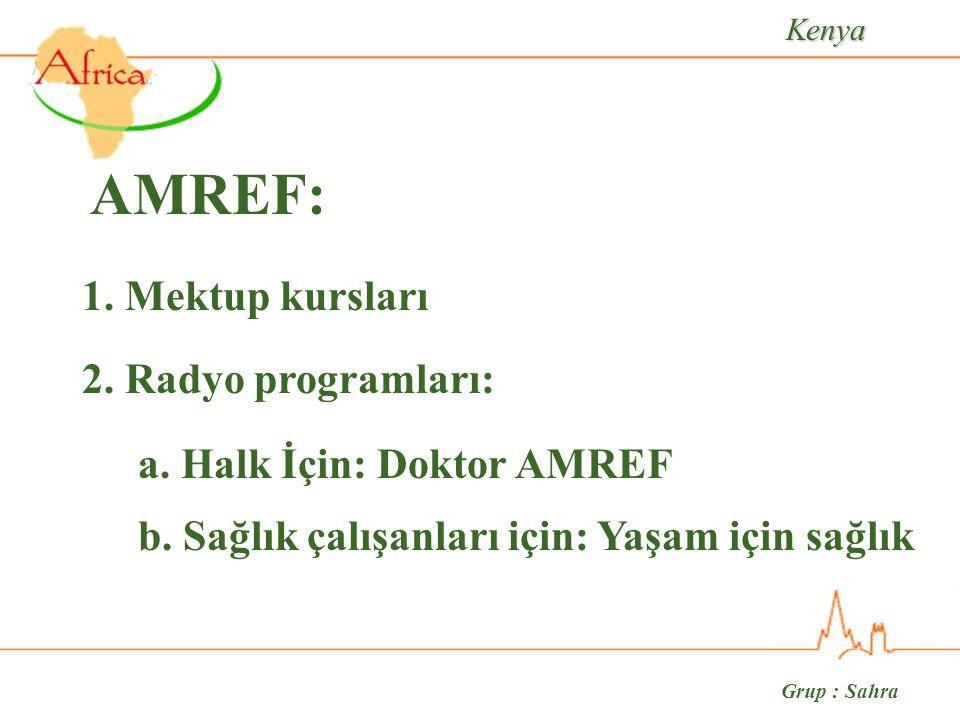 Grup : Sahra AMREF: 1. Mektup kursları a. Halk İçin: Doktor AMREF 2.