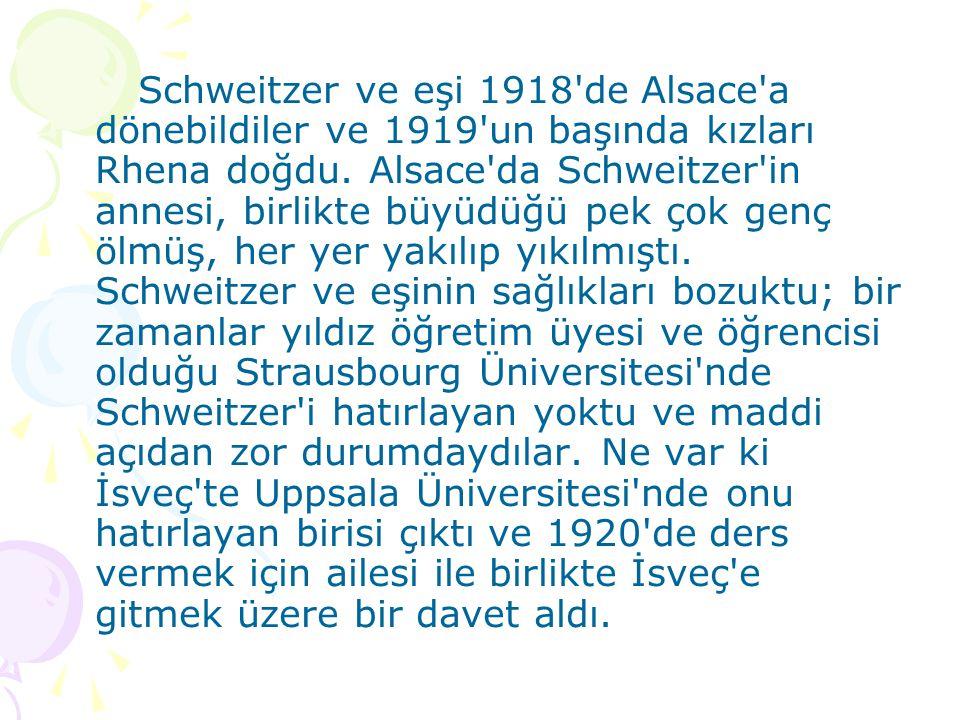 Schweitzer ve eşi 1918'de Alsace'a dönebildiler ve 1919'un başında kızları Rhena doğdu. Alsace'da Schweitzer'in annesi, birlikte büyüdüğü pek çok genç