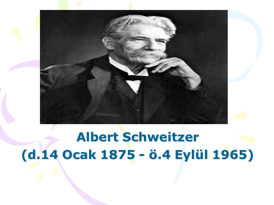 Albert Schweitzer den Seçme Sözler Her insanin bizi insan olarak ilgilendirdiği bilinci azalırsa kültür ve etik sarsılmaya başlar.