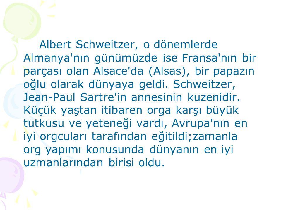 Albert Schweitzer, o dönemlerde Almanya'nın günümüzde ise Fransa'nın bir parçası olan Alsace'da (Alsas), bir papazın oğlu olarak dünyaya geldi. Schwei