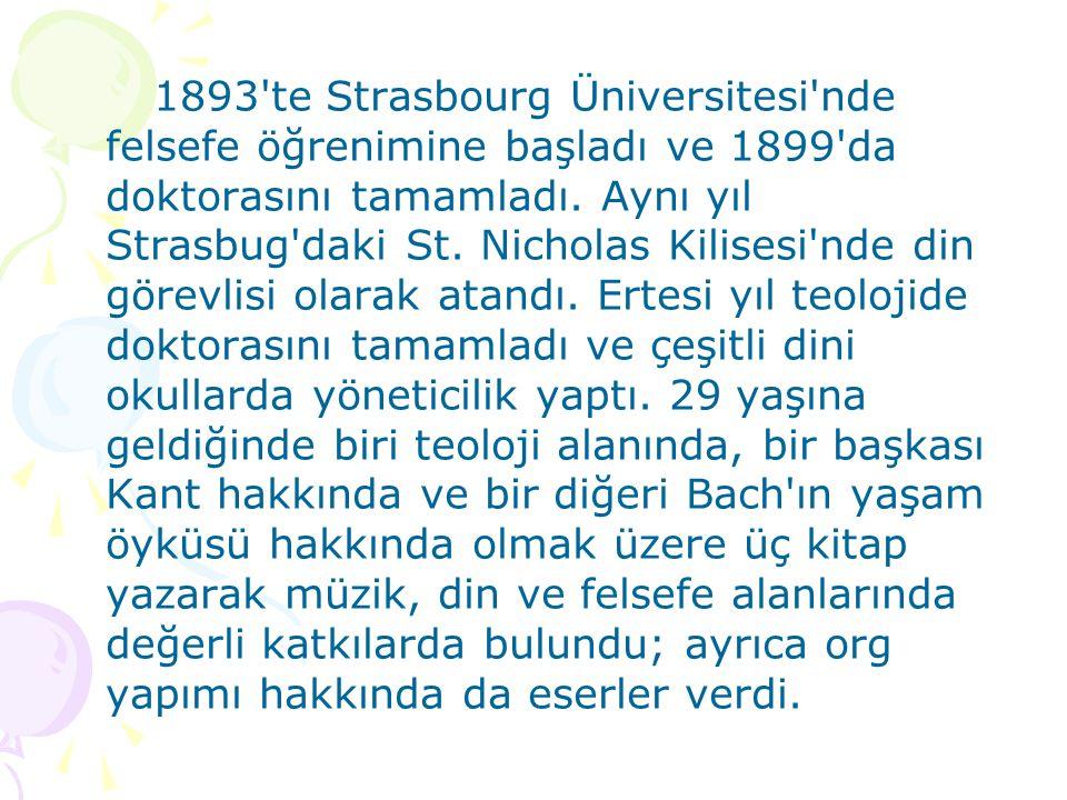 1893'te Strasbourg Üniversitesi'nde felsefe öğrenimine başladı ve 1899'da doktorasını tamamladı. Aynı yıl Strasbug'daki St. Nicholas Kilisesi'nde din