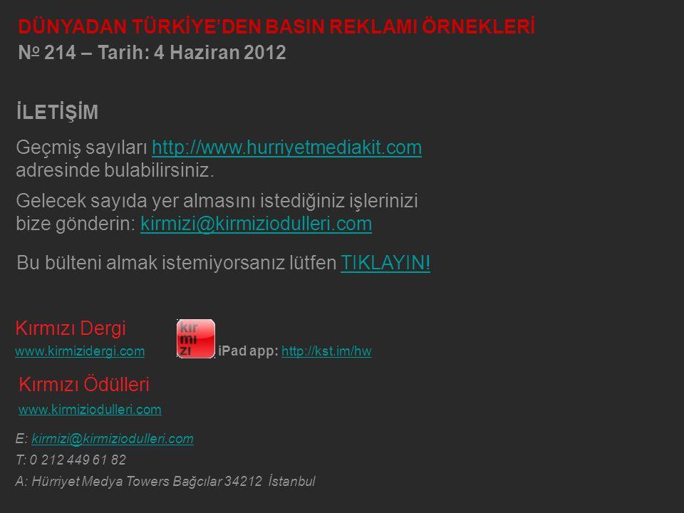 Kırmızı Dergi www.kirmizidergi.comiPad app: http://kst.im/hw Kırmızı Ödülleri www.kirmiziodulleri.com E: kirmizi@kirmiziodulleri.com T: 0 212 449 61 8