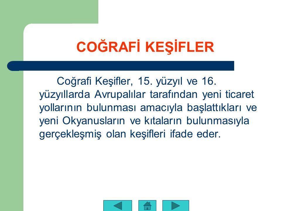 COĞRAFİ KEŞİFLER Coğrafi Keşifler, 15.yüzyıl ve 16.