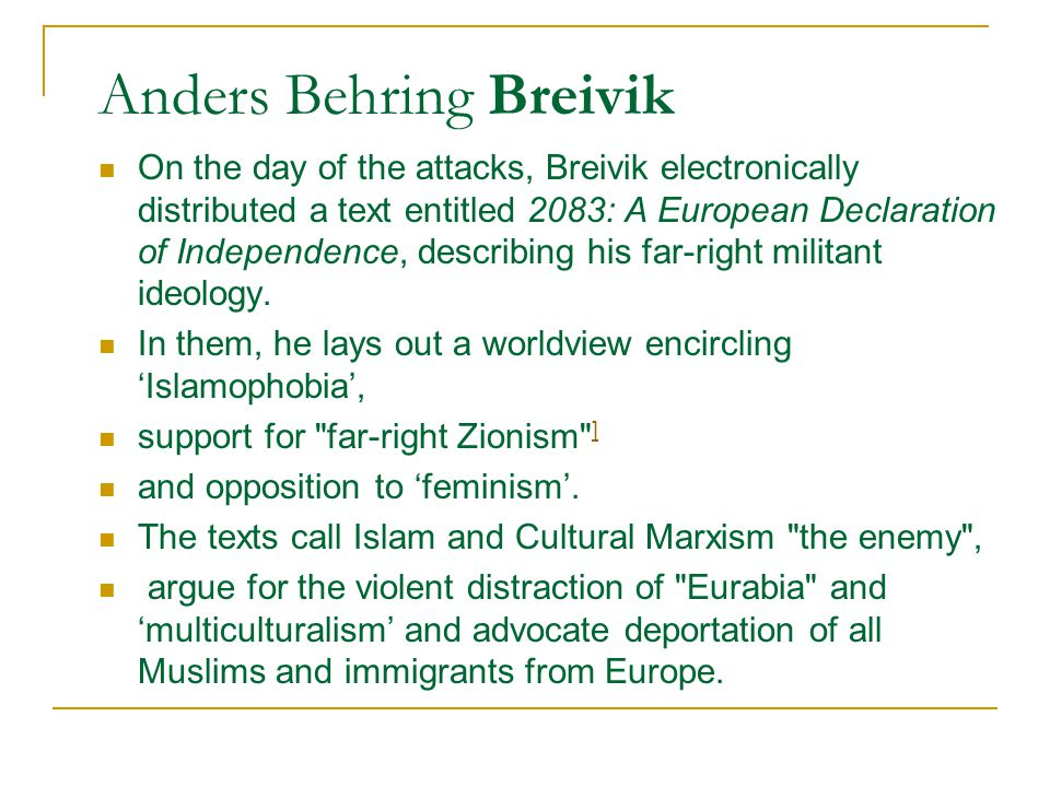 Anders Behring Breivik On the day of the attacks, Breivik electronically distributed a text entitled 2083: A European Declaration of Independence, des