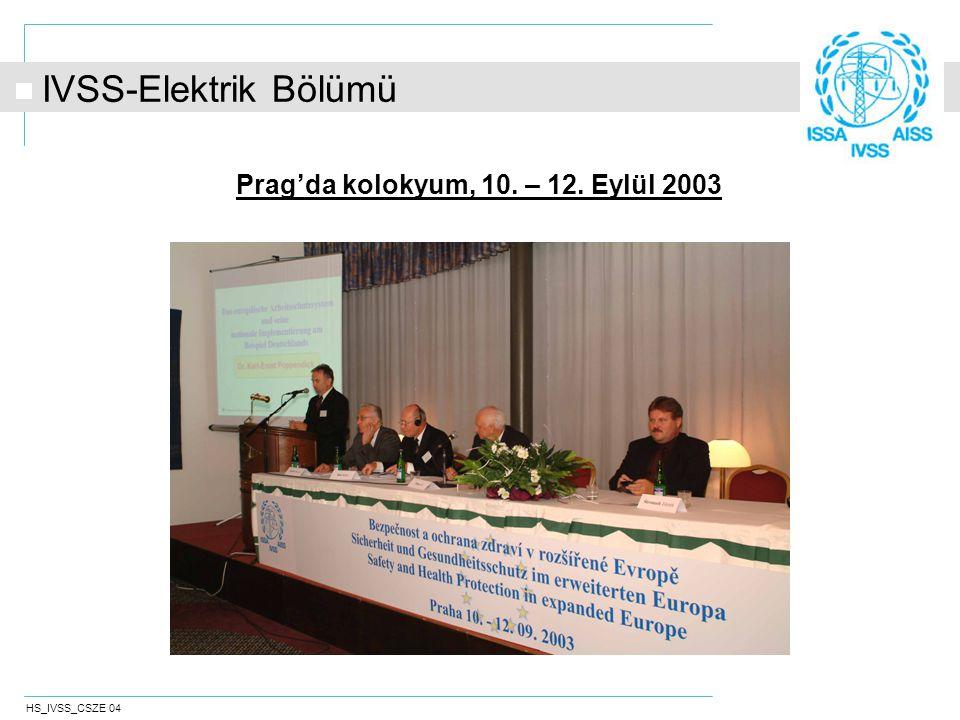 HS_IVSS_CSZE 04 Prag'da kolokyum, 10. – 12. Eylül 2003 IVSS-Elektrik Bölümü