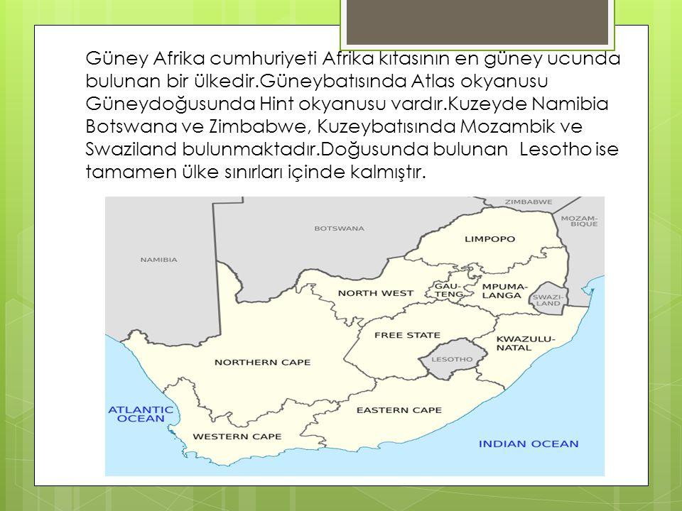 Güney Afrika cumhuriyeti Afrika kıtasının en güney ucunda bulunan bir ülkedir.Güneybatısında Atlas okyanusu Güneydoğusunda Hint okyanusu vardır.Kuzeyd