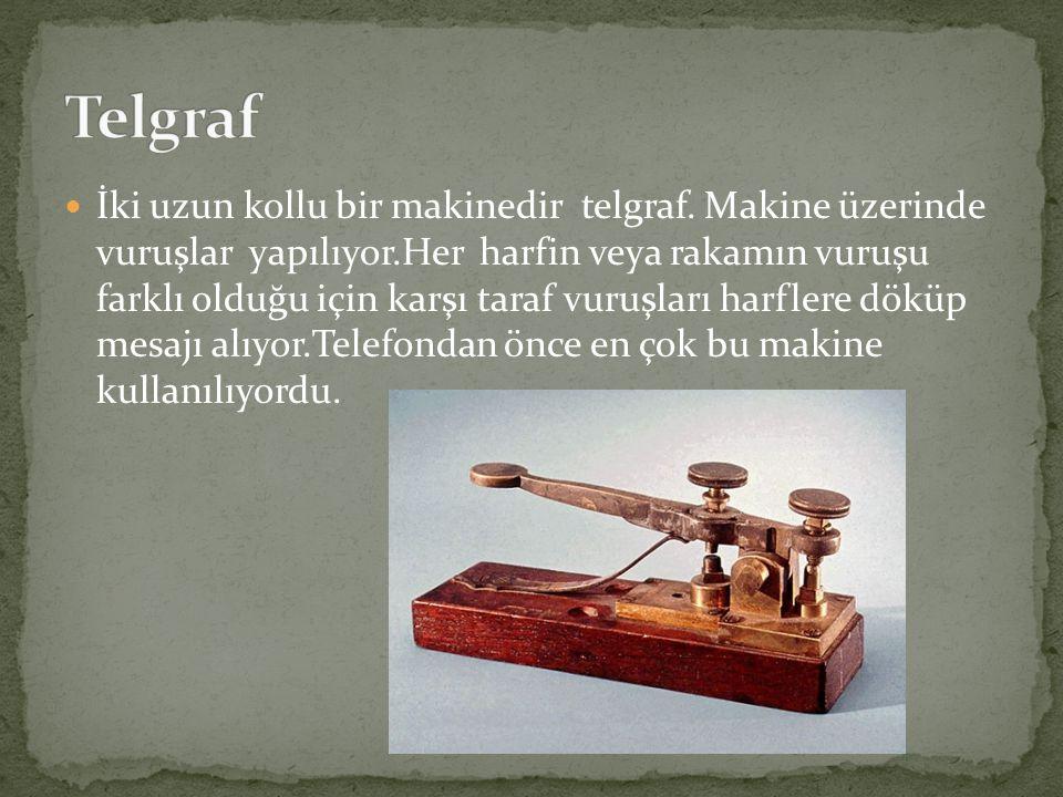İki uzun kollu bir makinedir telgraf.