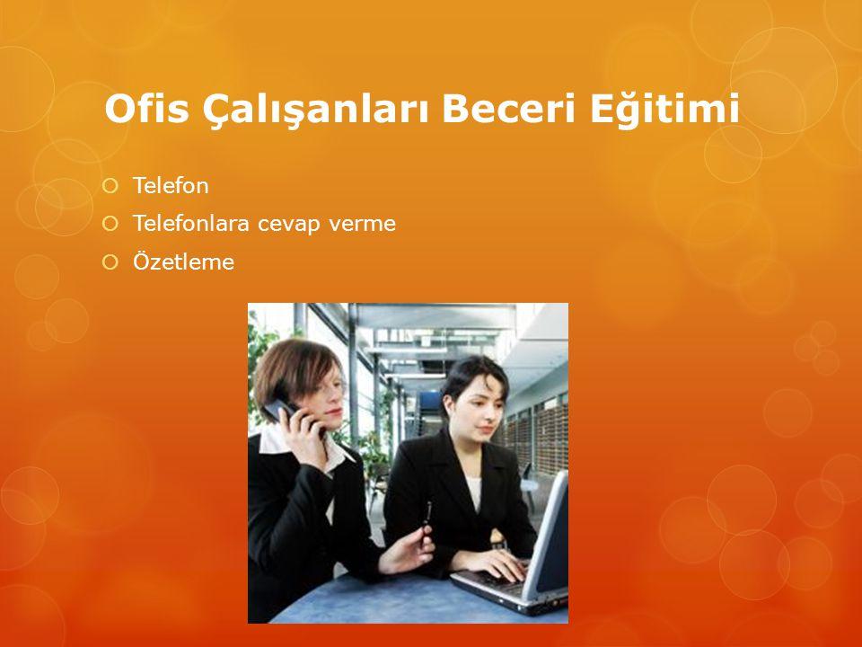 Ofis Çalışanları Beceri Eğitimi  Telefon  Telefonlara cevap verme  Özetleme