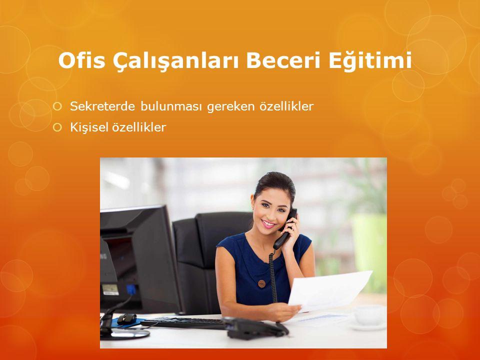 Ofis Çalışanları Beceri Eğitimi  Yönetici sekreterden neler bekler .
