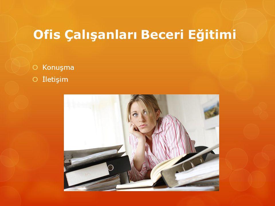 Ofis Çalışanları Beceri Eğitimi  Konuşma  İletişim