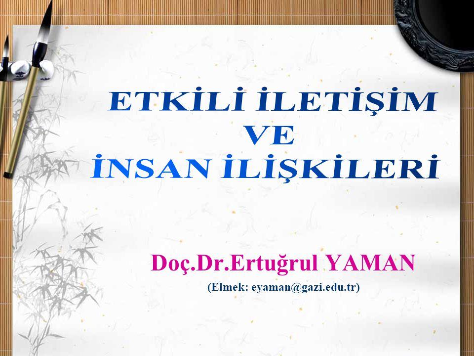 Doç.Dr.Ertuğrul YAMAN (Elmek: eyaman@gazi.edu.tr)