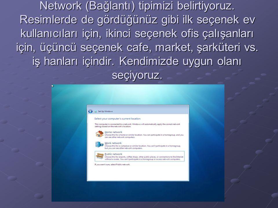 Network (Bağlantı) tipimizi belirtiyoruz. Resimlerde de gördüğünüz gibi ilk seçenek ev kullanıcıları için, ikinci seçenek ofis çalışanları için, üçünc