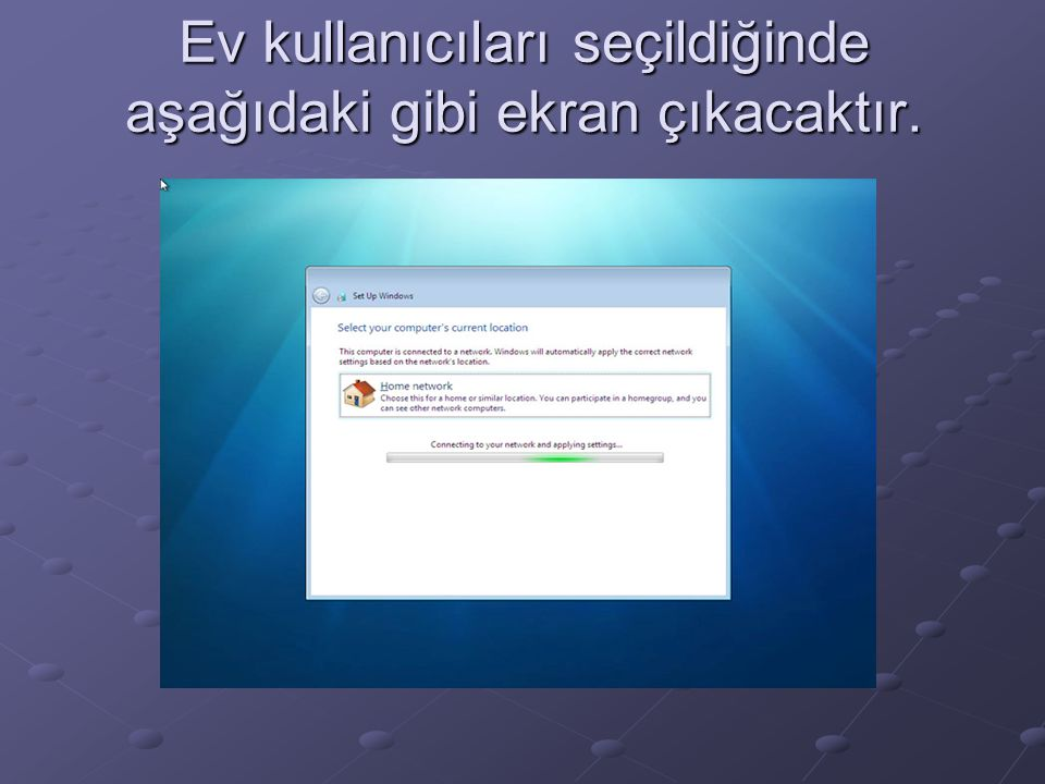Ev kullanıcıları seçildiğinde aşağıdaki gibi ekran çıkacaktır.