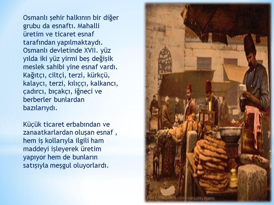 Osmanlı şehir halkının bir diğer grubu da esnaftı.